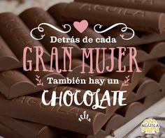 Detrás de cada gran #mujer también hay un #Chocolate #Quote