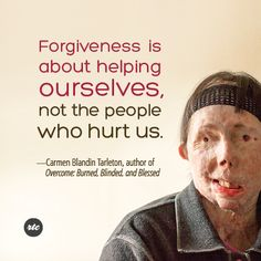 """""""Forgiveness is about helping ourselves..."""""""