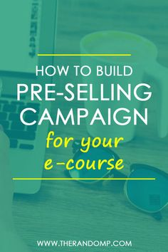 How to build pre-selling campaign for your e-course: http://therandomp.com/blog/lets-create-e-course-together-pre-marketing-part-5
