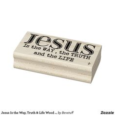 Jesus Is the Way, Truth & Life Wood Rubber Stamp! For more, visit http://www.zazzle.com/rubber+wood+stamps?rf=238308729910790362