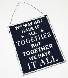 Metal We Have It All Together Sign