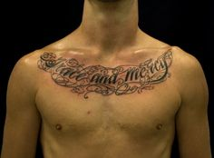 Chest Tattoo Lettering Ideas For Mens ~ http://tattooeve.com/chest-tattoo-ideas/ Tattoo Ideas