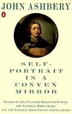 John Ashberry, Self-Portrait in a Convex Mirror