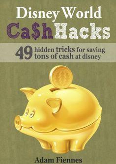 Disney World Cash Hacks: 49 Hidden Tricks for Saving Tons of Cash at Disney World by Adam Fiennes, http://www.amazon.com/dp/B005POXDPK/ref=cm_sw_r_pi_dp_0Mqpsb1617Q6W