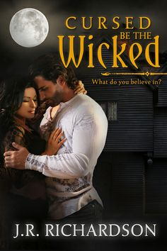 Cursed Be The Wicked by J.R. Richardson, aka Jo FictionFreak