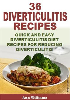 36 Diverticulitis Recipes: Quick and Easy Diverticulitis Diet Recipes for Reducing Diverticulitis:Amazon:Kindle Store