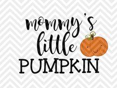 Mommy's Little Pumpkin Halloween SVG file - Cut File - Cricut projects - cricut ideas - cricut explore - silhouette cameo projects - Silhouette projects by KristinAmandaDesigns