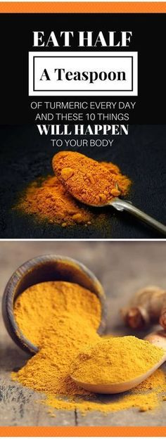 Eat Half a Teaspoon of Turmeric Every Day And These 10 Things Will Happen To Your Body
