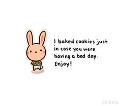 Cute and motivational drawings to brighten your day! ^^ I started chibird in my second year of high school, and now I've graduated college! Cute Inspirational Quotes, Cute Quotes, Motivational Quotes, Cute Little Quotes, Cute Memes, Funny Cute, Cookie Quotes, Cheer Up Quotes, Baking Quotes