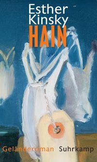 Hain: Geländeroman von Esther Kinsky - Suhrkamp Insel Bücher Buchdetail