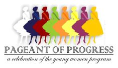 "Young Women ""Pageant of Progress: A Celebration of the Young Women Program."" This is a FUN activity and the blog includes  instructions on everything you need for the activity - including opening song and talking points."