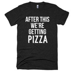 After this we're getting Pizza Short sleeve soft t-shirt