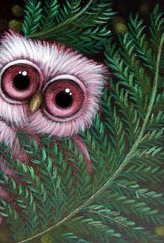 http://www.ebsqart.com/Art/Gallery/Media-Style/689301/650/650/PINK-BABY-OWL-BEHIND-THE-FERNS.jpg