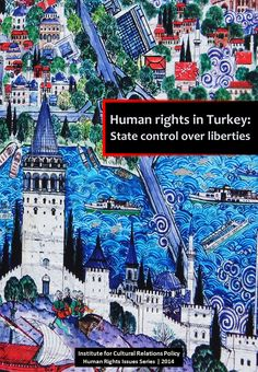 ICRP's Human Rights Issues Series vol.4 - Human rights in Turkey: state control over liberties