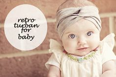 retro turban for baby girls  This is way cuter than some of those huge, tacky, bright flowers/bows!  If I have a girl the next time around, this will be a must. <3