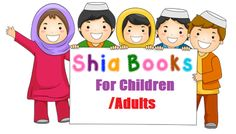 Welcome to Shia books for children/Adults  Let's learn about the teachings of Islam. Our aim is to make it easy for you to read and understand,to learn by free workbooks. Download for free There …