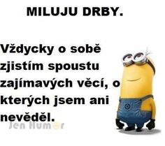 A nestačím se divit. Motto, Funny Texts, Minions, Bff, Quotations, Funny Quotes, Jokes, Motivation, Inspiration