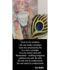 Sai Baba Quotes, Om Sai Ram, Making Mistakes, Blessing, Spirituality, Messages, Shit Happens, My Love, St Michael Prayer