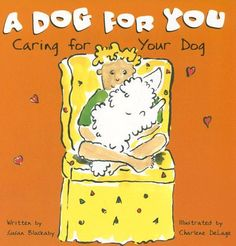A Dog for You: Caring for Your Dog (Pet Care « Library User Group