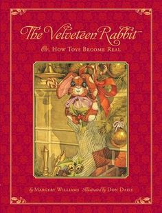 The Velveteen Rabbit: Or, How Toys Became Real - Margery Williams beloved children's classic, The Velveteen Rabbit, is getting a makeover for the holiday season with a beautiful new festive cover for Christmastime. This edition illustrated by picture book great Don Daily still tells the precious story of the little rabbit stuffed in a stocking as a present and his love for a boy.