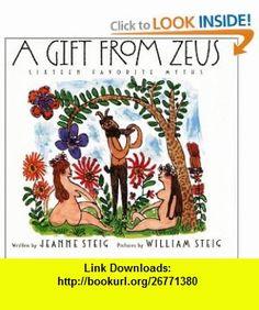 A Gift from Zeus (9780060284053) Jeanne Steig, William Steig , ISBN-10: 0060284056  , ISBN-13: 978-0060284053 ,  , tutorials , pdf , ebook , torrent , downloads , rapidshare , filesonic , hotfile , megaupload , fileserve