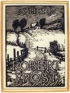 Ex libris Robert Frost. Woodcut Engraving designed by John Julius Lankes @ 1920