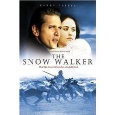 The Snow Walker - Annabella Piugattuk, Barry Pepper
