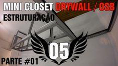 Como Fazer um Guarda Roupa CLOSET em Drywall Passo a Passo Parte #01