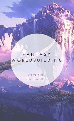Kayleigh Gallagher - Fantasy Worldbuilding #writingtips #amwritingfantasy