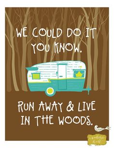 Run Away & Live In The Woods