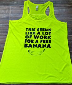 This Seems Like A Lot Of Work For A Free Banana Tank Top - Running Tank Top - Running Shirt - Marathon Shirt