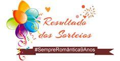 SEMPRE ROMÂNTICA!!: [Resultado] Sorteios #SempreRomântica9Anos