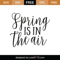 *** FREE SVG CUT FILE for Cricut, Silhouette and more *** Spring is in the air