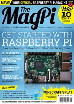 Issue 36 of the MagPi: now available in print as well as online!  Featuring articles on getting started with the Raspberry Pi, OctoPrint, retro gaming classics, and Minecraft Splat.