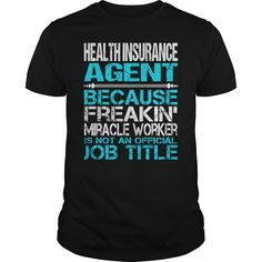 Awesome Tee For Health Insurance Agent - ***How to ? 1. Select color 2. Click the ADD TO CART button 3. Select your Preferred Size Quantity and Color 4. CHECKOUT! If you want more awesome tees, you can use the SEARCH BOX and find your favorite !! (Insurance Tshirts)