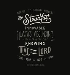 1 Corinthians 15:58 Scripture prints and free desktop, iPad, and iPhone wallpapers www.handlettering.co