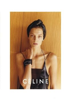 Favorite Ad Campaigns: Daria Werbowy by Juergen Teller for Céline