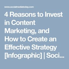 4 Reasons to Invest in Content Marketing, and How to Create an Effective Strategy [Infographic] Social Media Content, Content Marketing, Infographic, Investing, Create, Infographics, Inbound Marketing, Visual Schedules