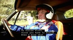 """""""To finish first, first you have to finish. Even I know that."""" - James May. Top Gear Magazine"""