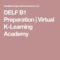 DELF B1 Preparation | Virtual K-Learning Academy Learning, Studying, Teaching