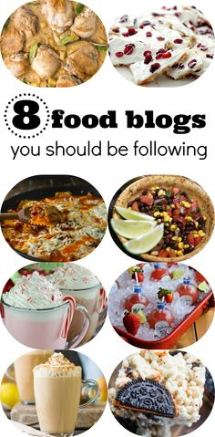 8 Food Blogs you should be following: sweets, savories, cocktails! Come see who and why!