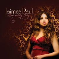 Melancholy Baby - Jaimee Paul . . . SPECIAL PRICING FOR A LIMITED TIME . . . Powerhouse jazz vocalist, Jaimee Paul, sings of love, loss and the blues. . . INSTRUMENTATION: vocals, piano,keys, bass, drums, . trumpet . . . RUNTIME: 54:70 . . . CD: $7.99 . . . http://www.greenhillmusic.com/item/GHD5709_Melancholy+Baby
