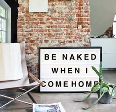 living style, nice idea, wall, be naked when i come home, sign, frame