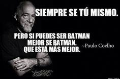 Paulo Coelho: se tú mismo
