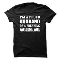 I am a proud husband of a freaking wife v1 T Shirts, Hoodies. Check price ==► https://www.sunfrog.com/LifeStyle/I-am-a-proud-husband-of-a-freaking-wife--v1.html?41382