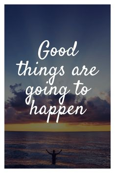 Good things are going to happen. // Top 30 Most Positive Quotes - museuly Positive Schwingungen, Best Positive Quotes, Short Inspirational Quotes, Good Life Quotes, Positive Thoughts, Positive Vibes, Me Quotes, Motivational Quotes, Positive Quotes Wallpaper