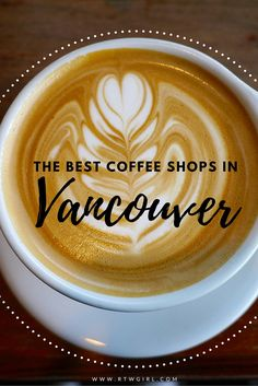 Love coffee and heading to Vancouver, Canada? Here's a guide to the best cafes in the city!   www.rtwgirl.com