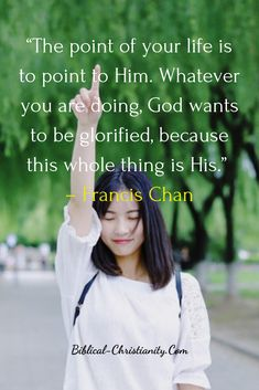 """""""The point of your life is to point to Him. Whatever you are doing, God wants to be glorified, because this whole thing is His."""" – Francis Chan """"So whether you eat or drink or whatever you do, do it all for the glory of God. Bible Verses Quotes, Faith Quotes, Wisdom Quotes, Quotes Quotes, Spiritual Quotes, Positive Quotes, Spiritual Life, Positive Affirmations, Francis Chan Quotes"""