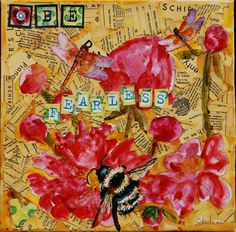 Peony Flower Painting mixed media collage   This bright cabaret pink and coral pink peony against a solar power yellow background depicts dragonflies and a black and yellow bumblebee and text that says: BE FEARLESS.