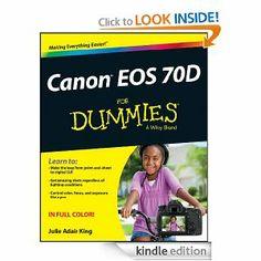 Amazon.com: Canon EOS 70D For Dummies eBook: Julie Adair King: Kindle Store